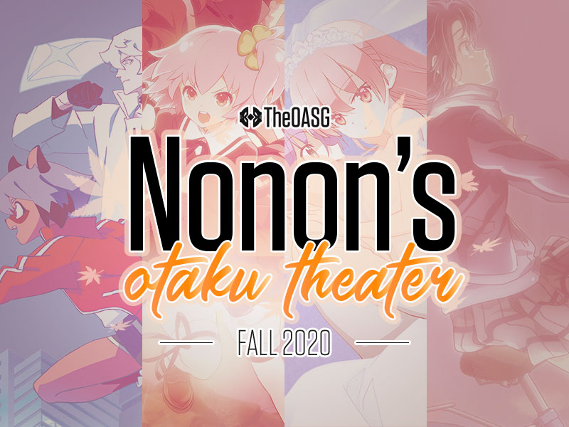 Featured image for Nonon's Otaku Theater: Fall Anime 2020 Review