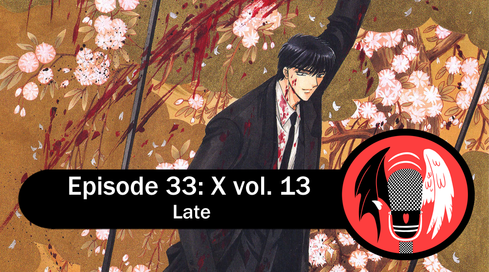 Featured image for Episode 33: X vol. 13 – Late