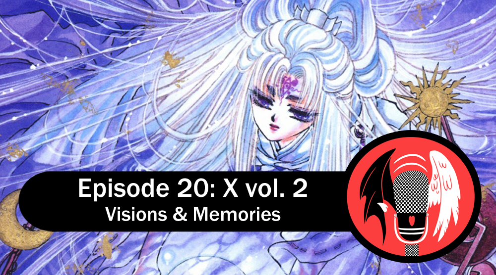 Featured image for Episode 20: X vol. 2- Visions & Memories