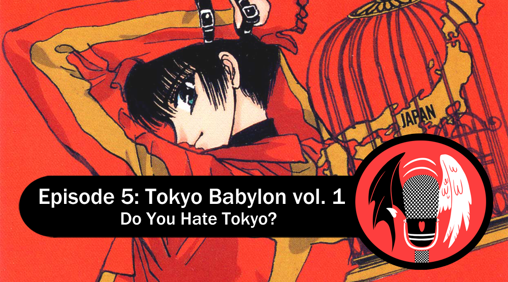 Featured image for Episode 5: Tokyo Babylon vol. 1 – Do You Hate Tokyo?