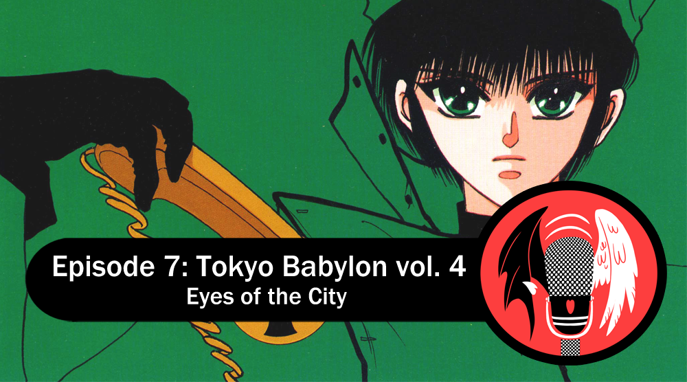 Featured image for Episode 7: Tokyo Babylon vol. 4 - Eyes of the City