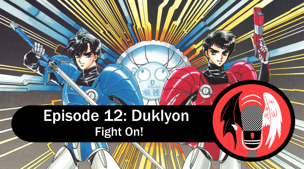 Featured image for Episode 12: Duklyon CLAMP School Defenders  – Fight On!