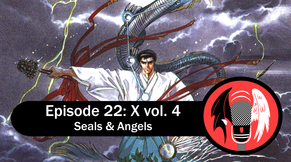 Featured image for Episode 22: X vol. 4 – Seals & Angels