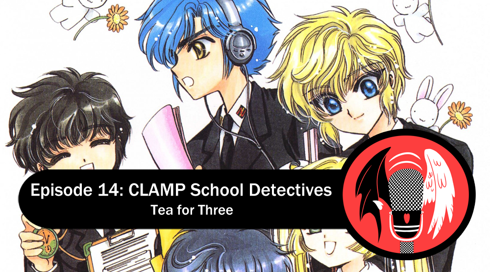 Featured image for Episode 14: CLAMP School Detectives – Tea for Three