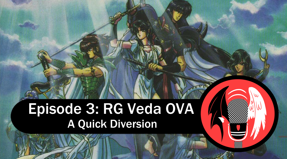 Featured image for Episode 3: RG Veda OVA – A Quick Diversion