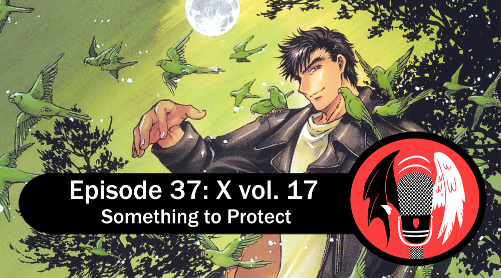 Featured image for Episode 37: X vol. 17 – Something to Protect