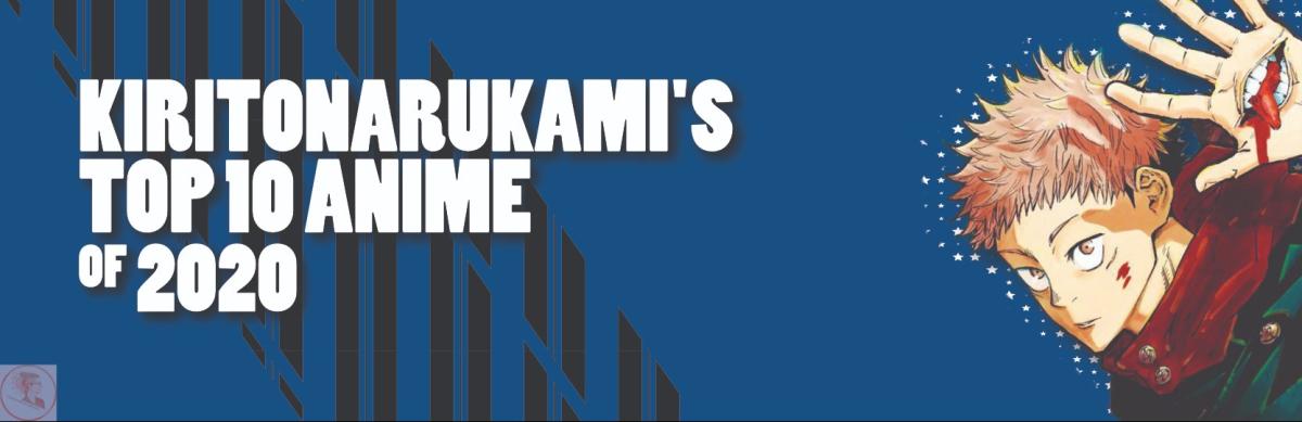 Featured image for KiritoNarukami's Top 10 Anime of 2020!!