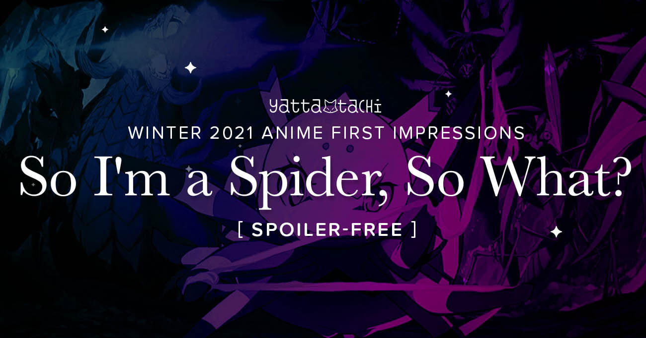 Featured image for So I'm a Spider, So What? – Winter 2021 Anime First Impressions (Spoiler‑Free)