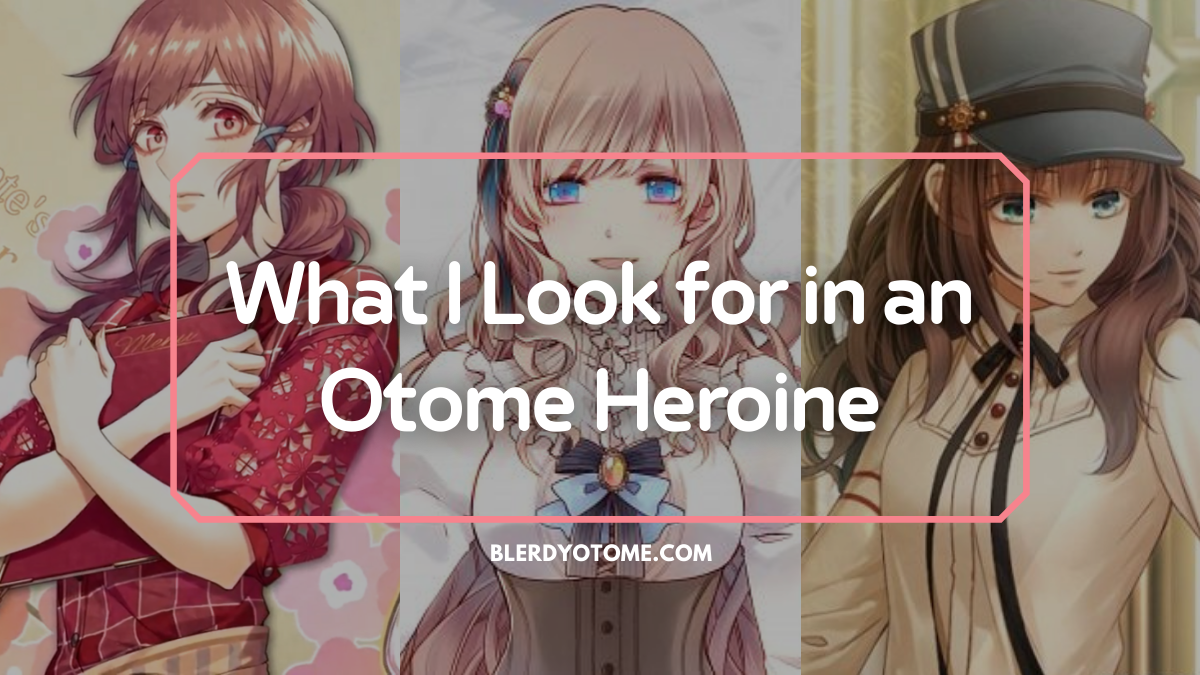 Featured image for What I Look for in an Otome Heroine