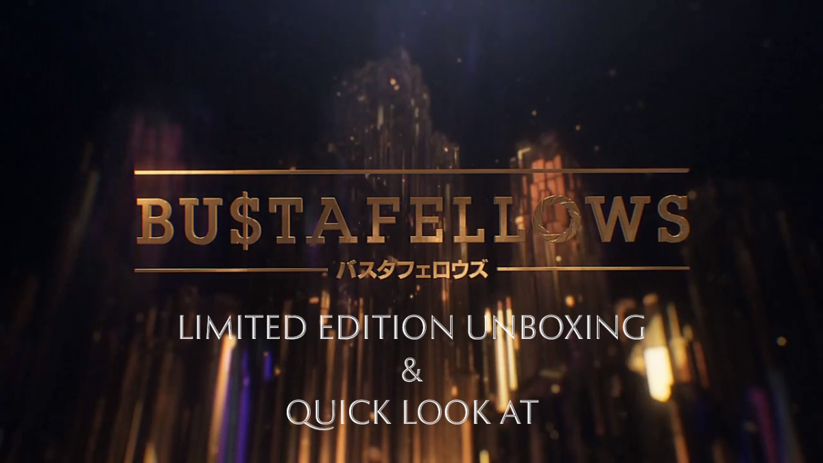 Featured image for [Unboxing] BUSTAFELLOWS (Limited Edition) + Quick Look