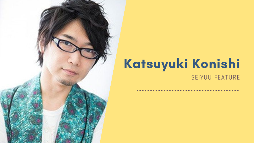Featured image for Seiyuu Feature: Katsuyuki Konishi