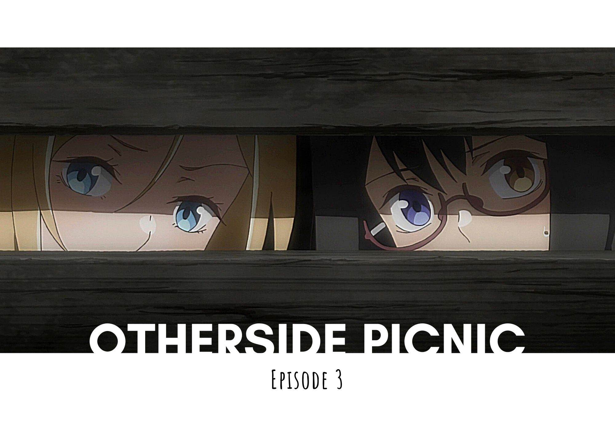 Featured image for Otherside Picnic Episode 3 – Well I'm Piqued