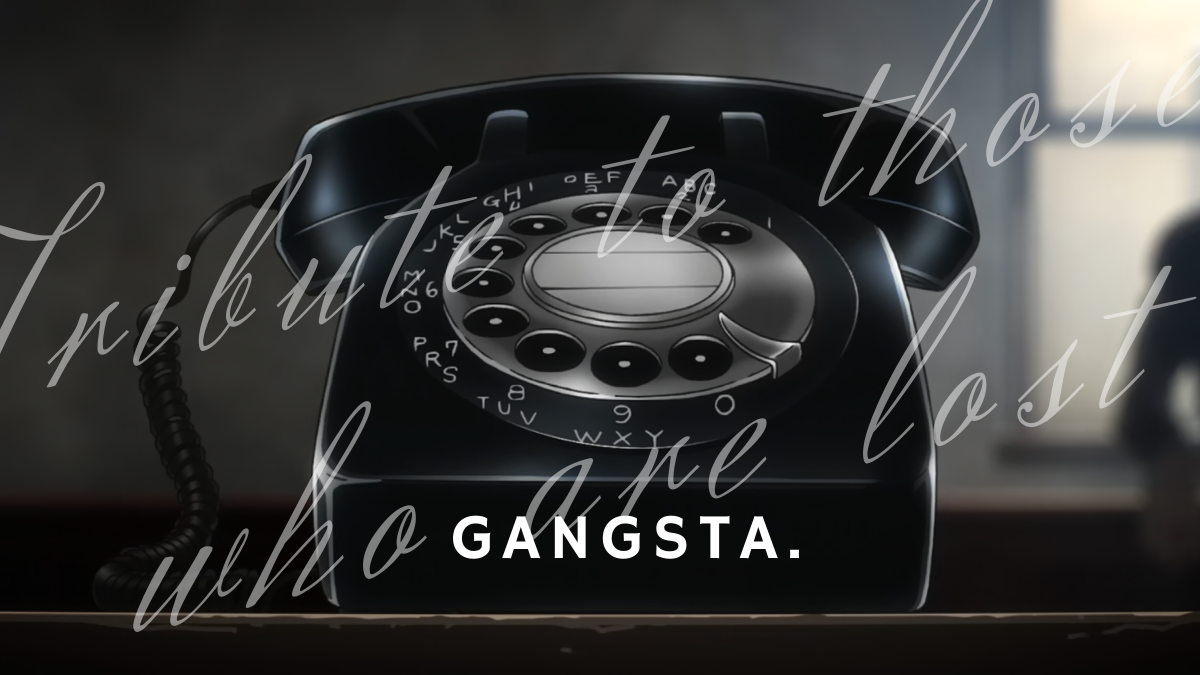 Featured image for GANGSTA. ANALYSIS — TRIBUTE TO THOSE WHO ARE LOST 1