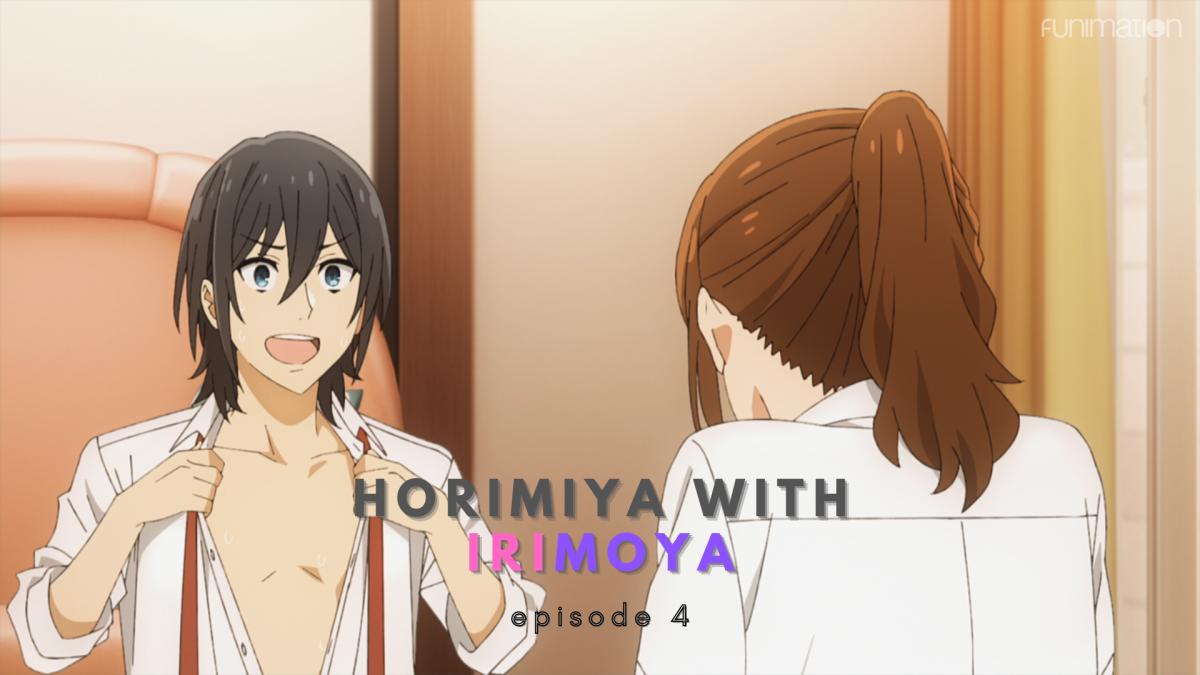 Featured image for Horimiya with IriMoya: Episode 4