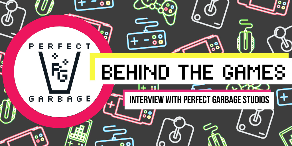 Featured image for Behind the Games – Interview with Perfect Garbage