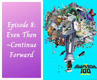 Featured image for Mob Psycho 100 Season 2, Episode 8: Even Then ~Continue Forward~