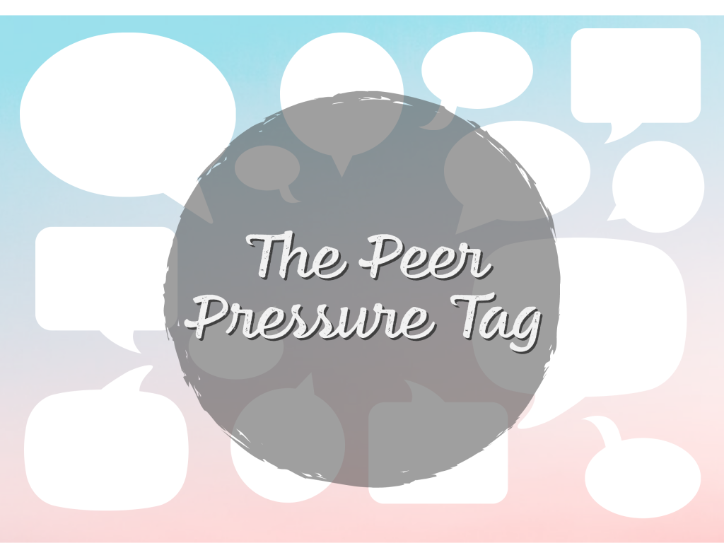 Featured image for The Peer Tag – Let's Talk About #peerpressure