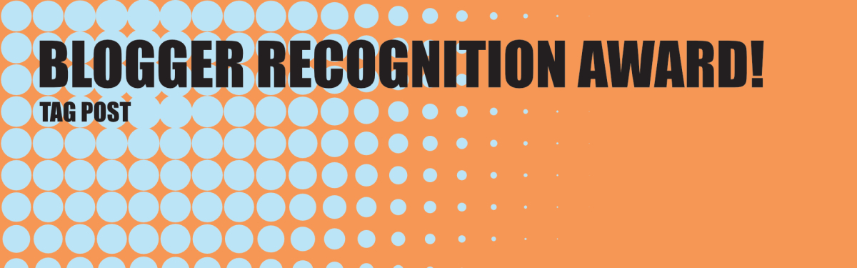 Featured image for Blogger Recognition Award! (02-13-21)