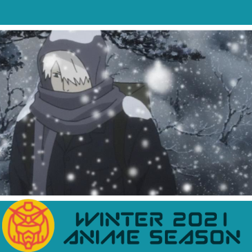 Featured image for Weekly Seasonal Watches: Winter 2021 Anime Season Week 6