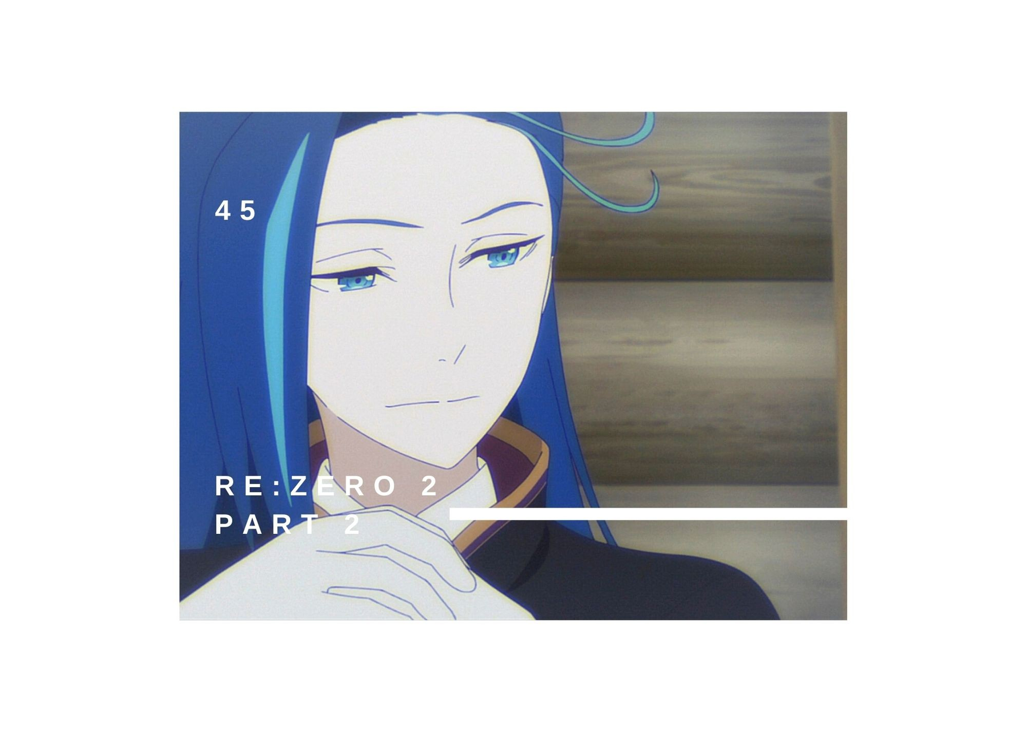 Featured image for Re:ZERO 2 pt 2 Episode 45