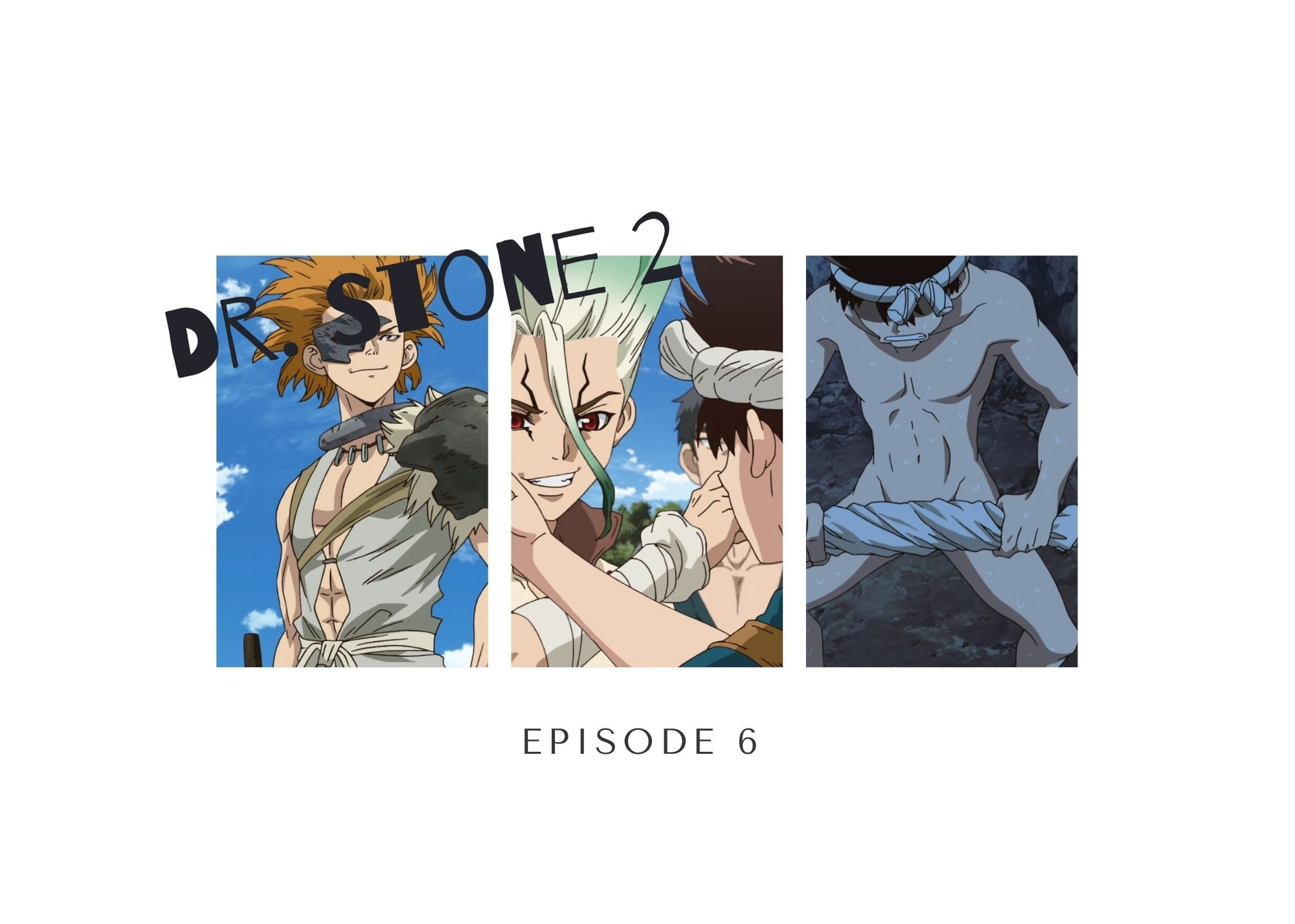 Featured image for Dr. Stone Season 2 Episode 6 – Primitive-Kun and the Bad Cop — Crow's World of Anime