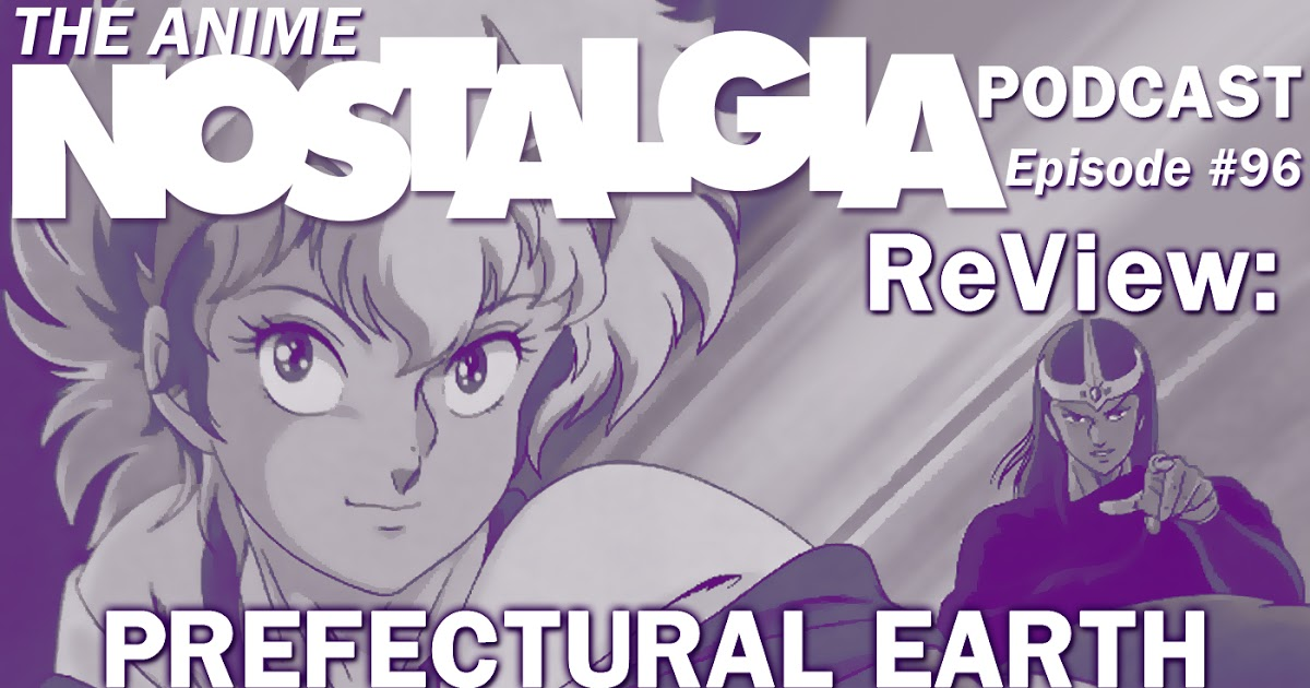 Featured image for The Anime Nostalgia Podcast - ep 96: ReView: Prefectural Earth Defense Force
