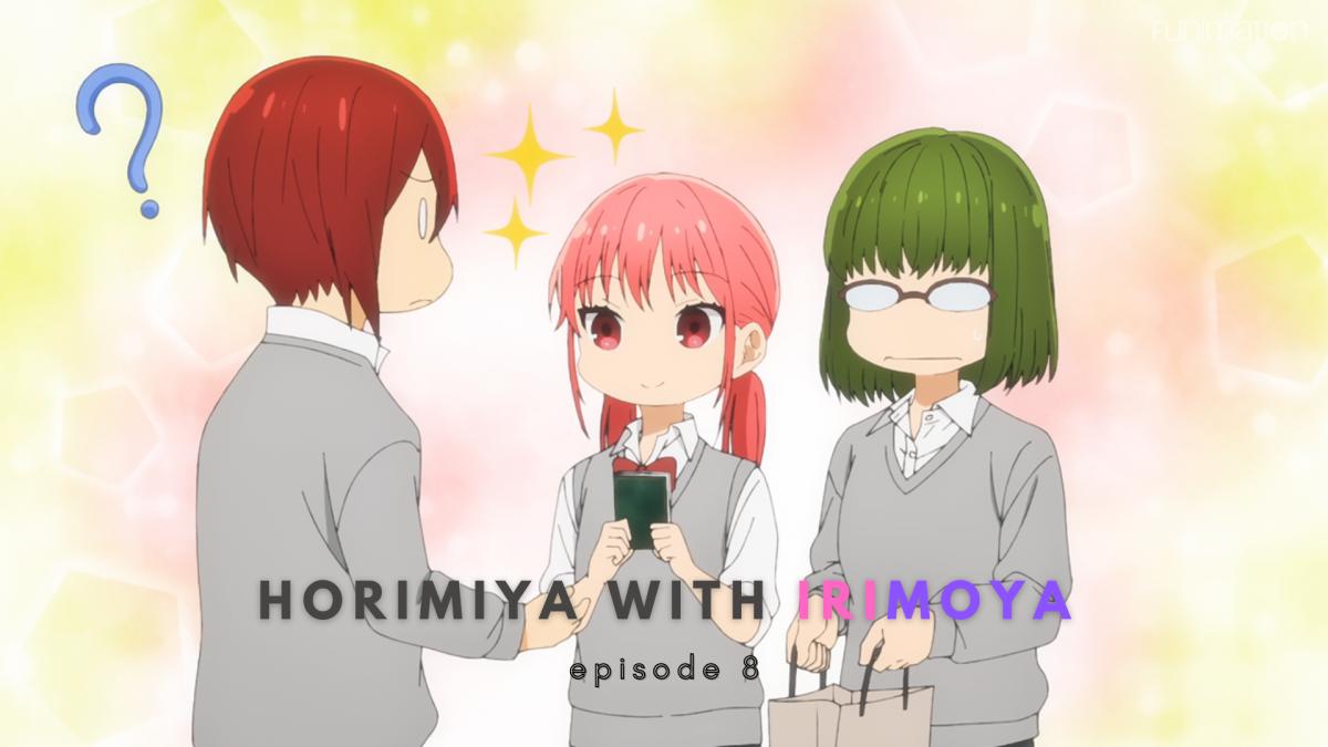 Featured image for Horimiya with IriMoya: Episode 8