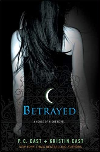 Featured image for Book: Betrayed by P.C. Cast & Kristen Cast (House of Night #2)