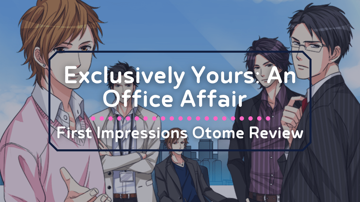 Background image for First Impressions – Exclusively Yours: An Office Affair Love 365 Otome Review