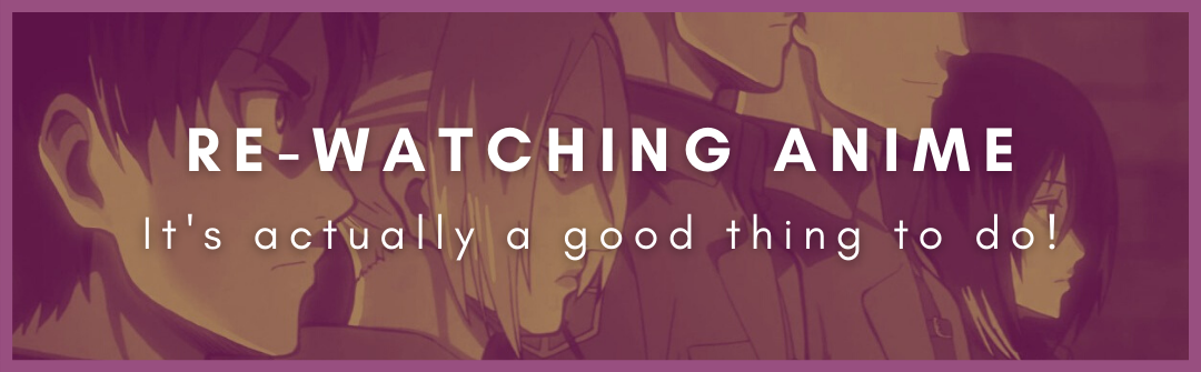 Featured image for Reminder: Re-watching A Series Is A Good Thing