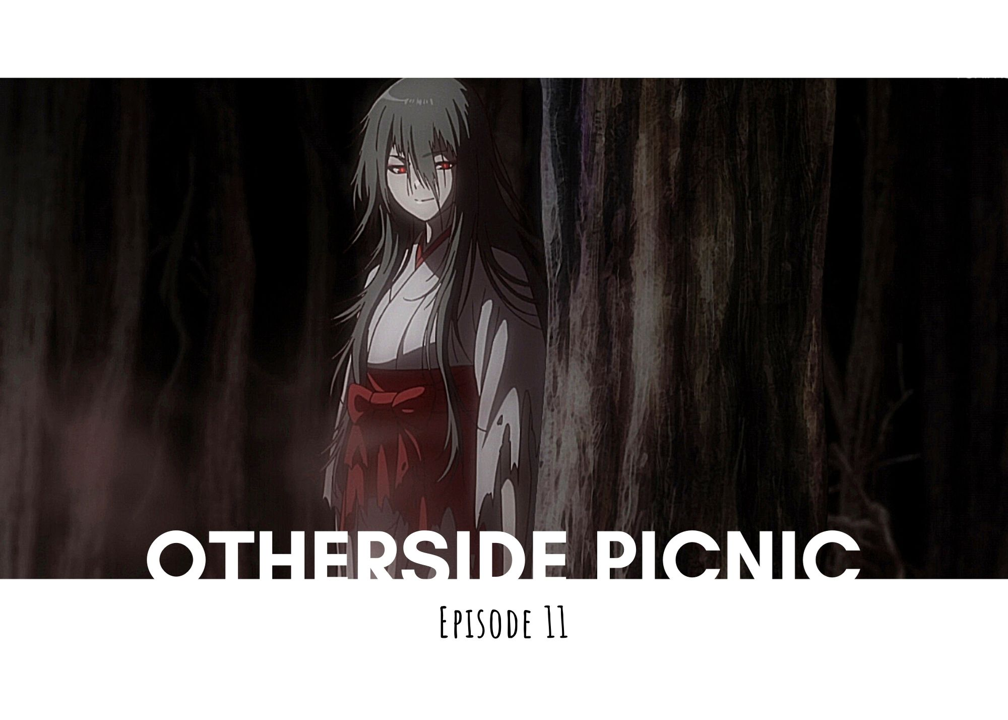 Featured image for Otherside Picnic Episode 11 – Kakandara