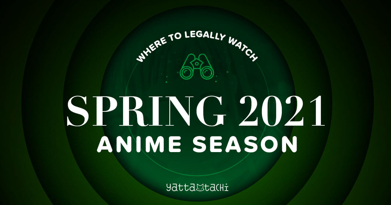 Featured image for Spring 2021 Anime & Where To Watch Them Online Legally