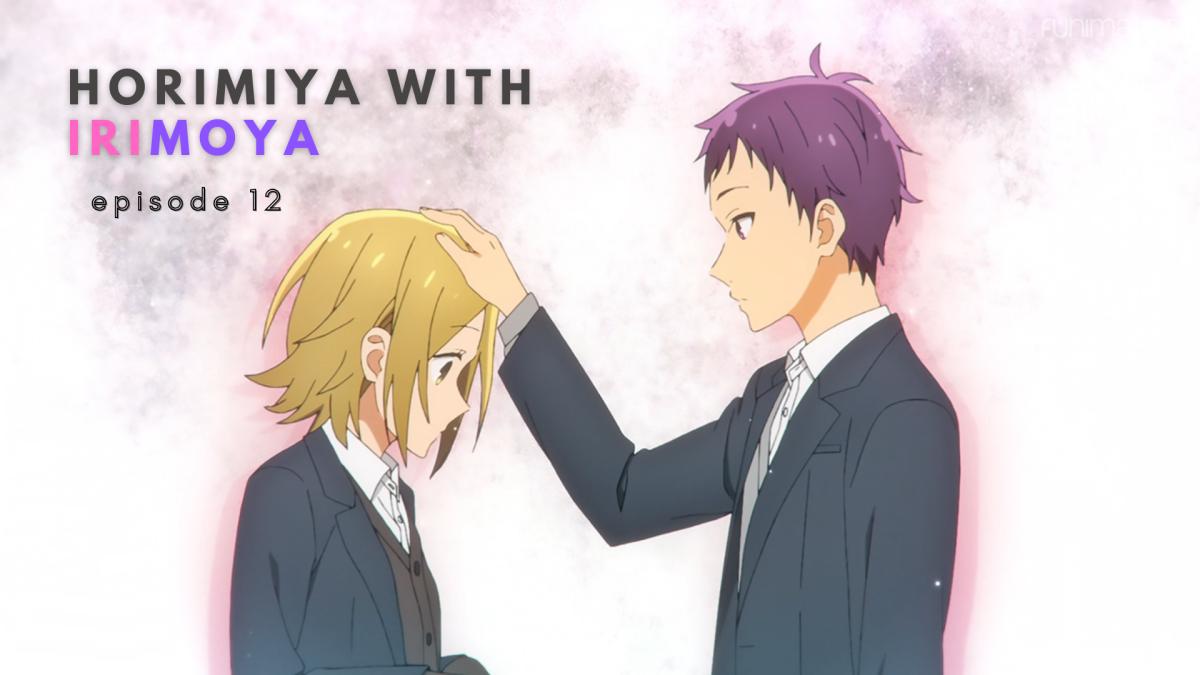 Featured image for Horimiya with IriMoya: Episode 12
