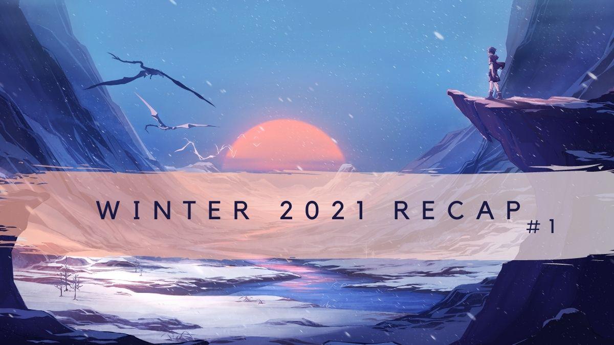 Featured image for 2021 WINTER SEASON RECAP — PART 1