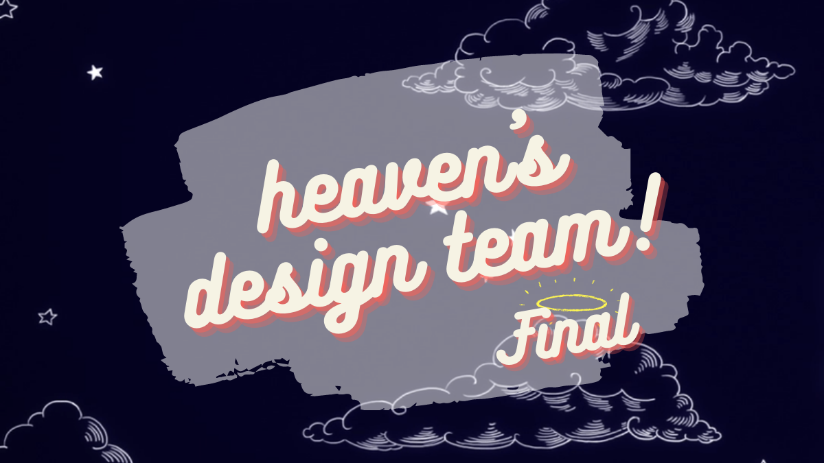Featured image for HEAVEN'S DESIGN TEAM REVIEW — WEEK 12