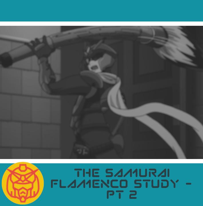 Featured image for The Samurai Flamenco Study – PT 2