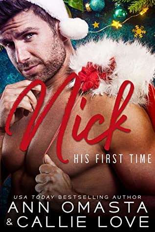 Featured image for Book: His First Time: Nick by Ann Omasta & Callie Love