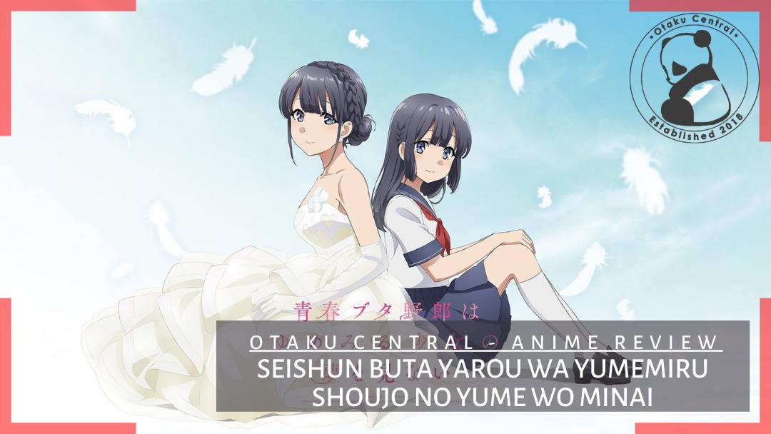 Featured image for Seishun Buta Yarou wa Yumemiru Shoujo no Yume wo Minai | It's movie time