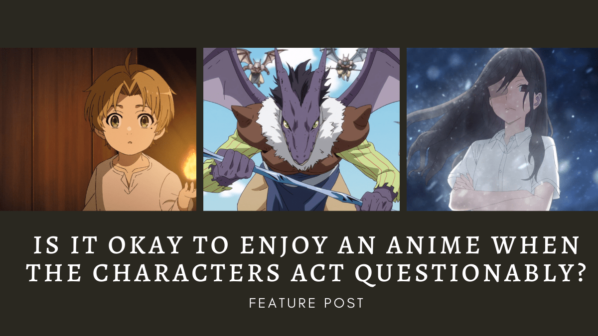 Featured image for Is It Okay To Enjoy An Anime When The Characters Act Questionably?