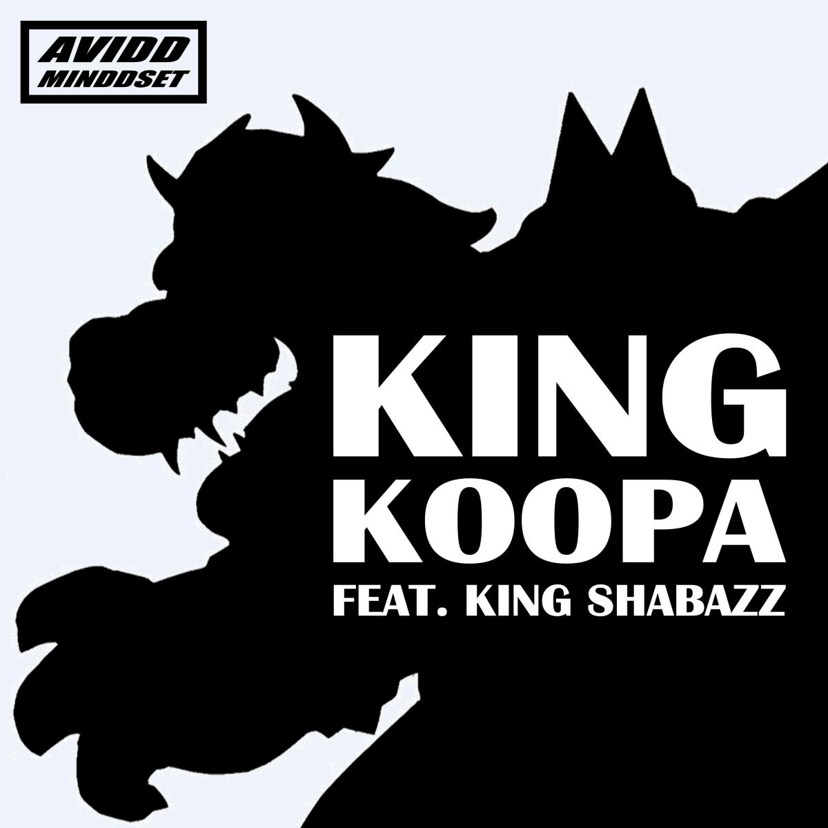 """Featured image for Avidd Music Alert: New Single """"King Koopa"""" Featuring King Shabazz OUT NOW!"""