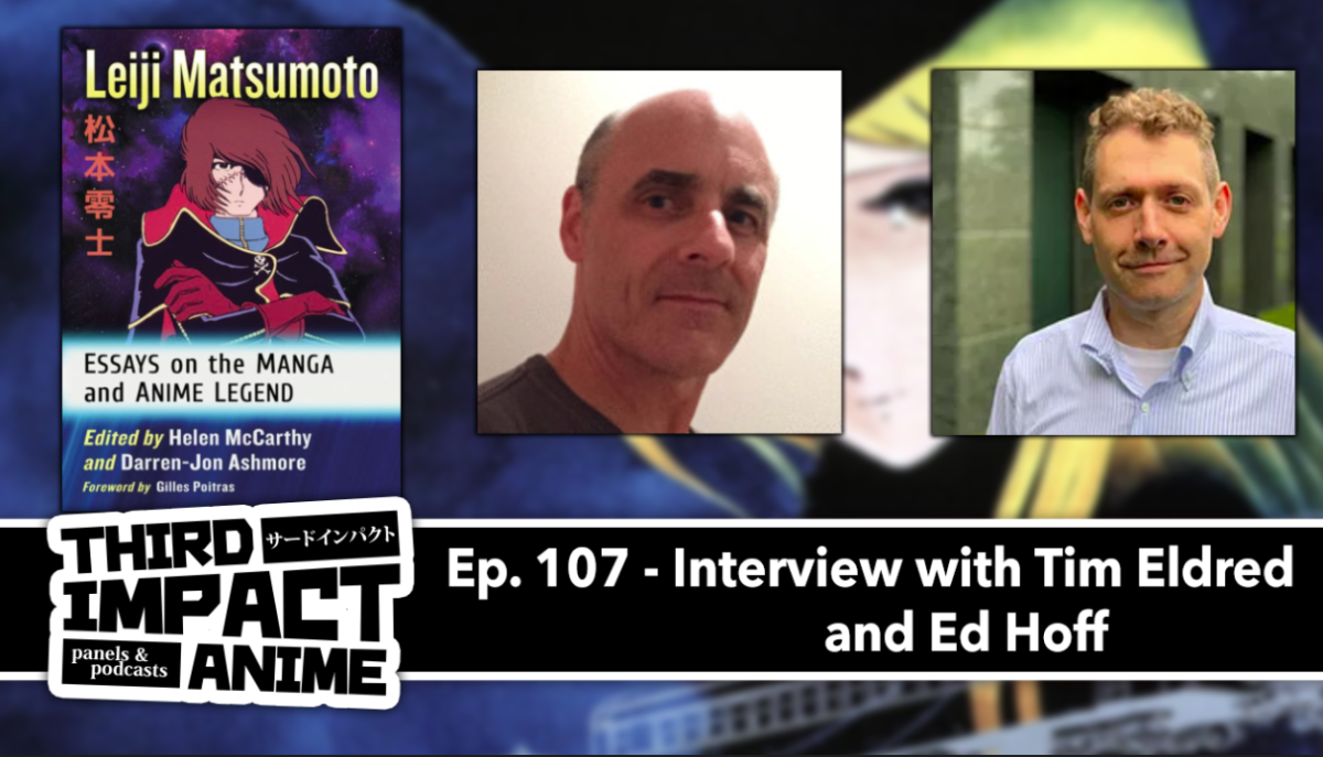 Featured image for Episode # 107 – Interview with Leiji Matsumoto Scholars, Tim Eldred and Ed Hoff