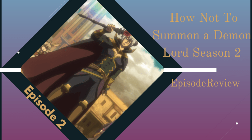 Featured image for How Not to Summon a Demon Lord Ω Ep 2