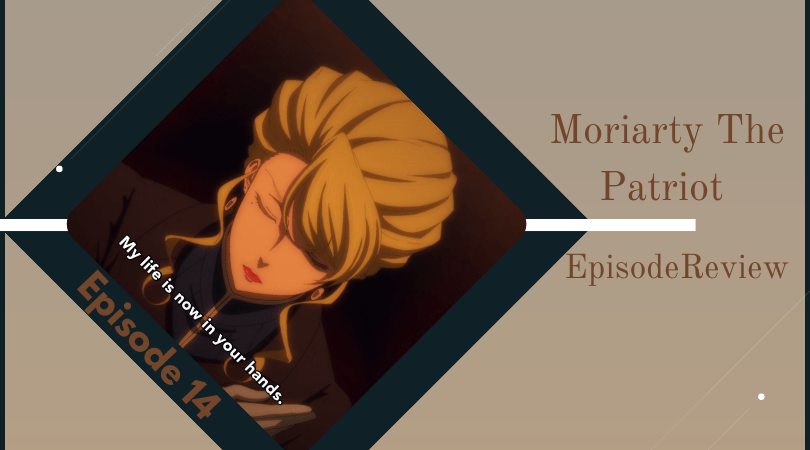 Background image for Moriarty The Patriot 2nd Season Episode 14 Review