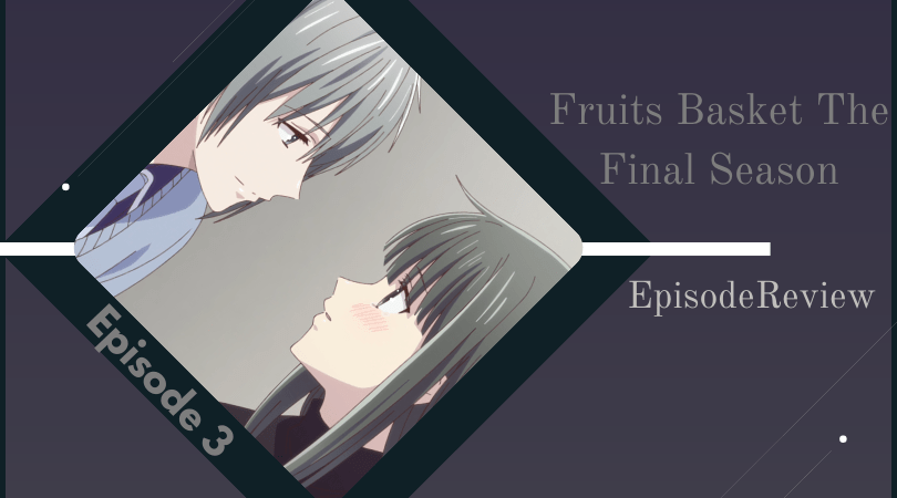 Featured image for Fruits Basket: The Final Season Episode 3 Impressions