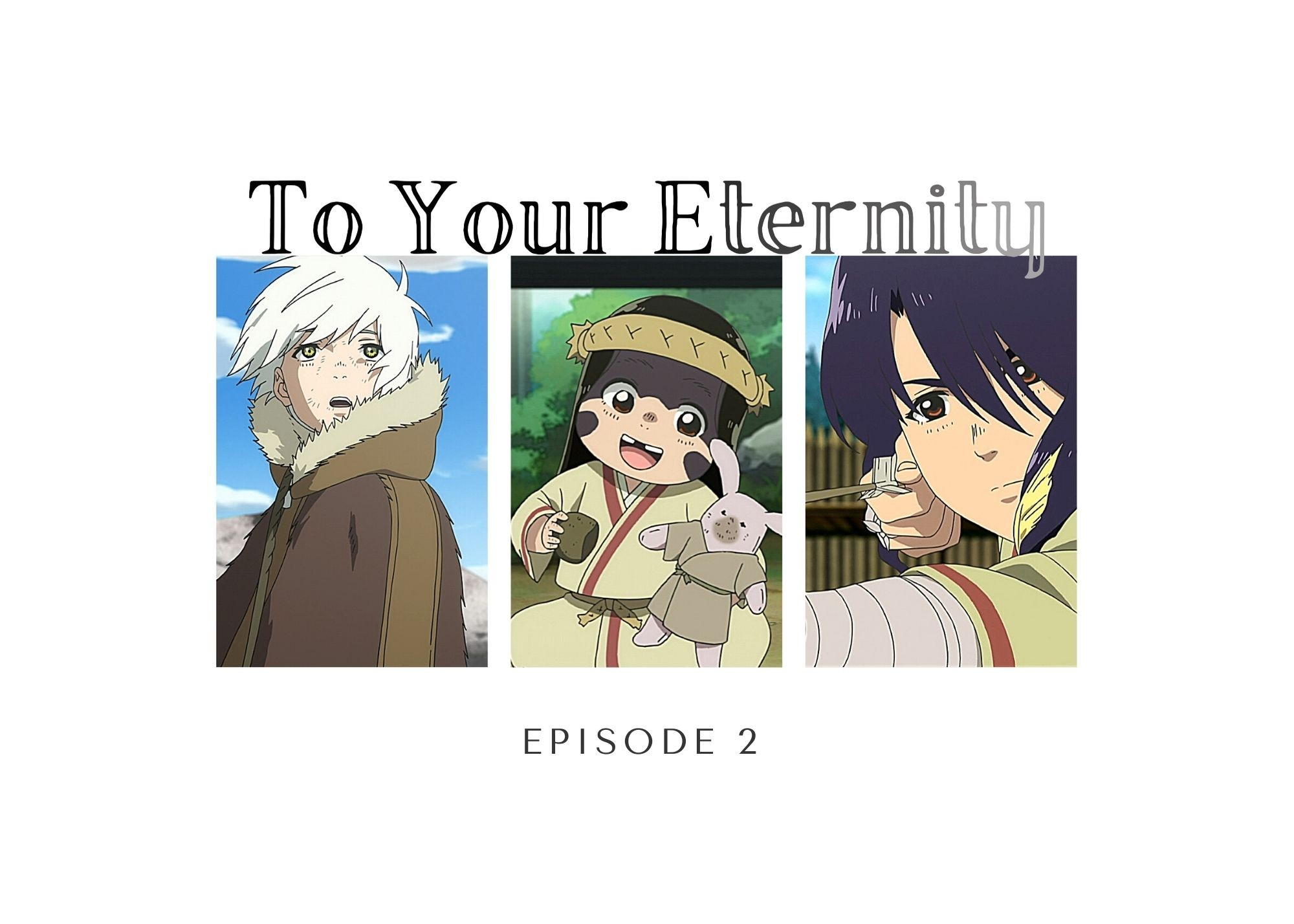 Background image for To Your Eternity ep. 2 – Precocious