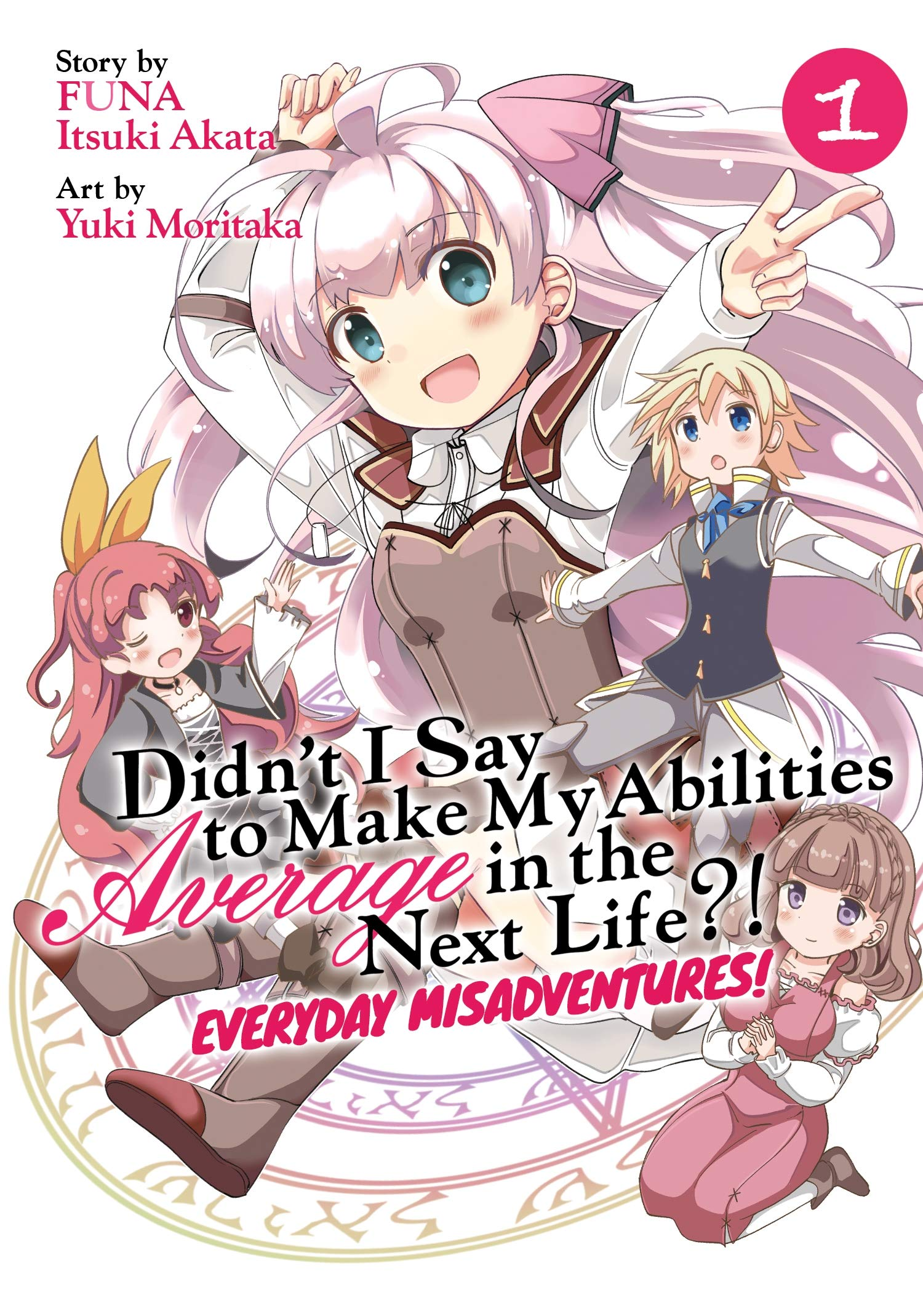 Featured image for Thoughts on Didn't I Say to Make My Abilities Average in the Next Life?! Everyday Misadventures! Volume 1