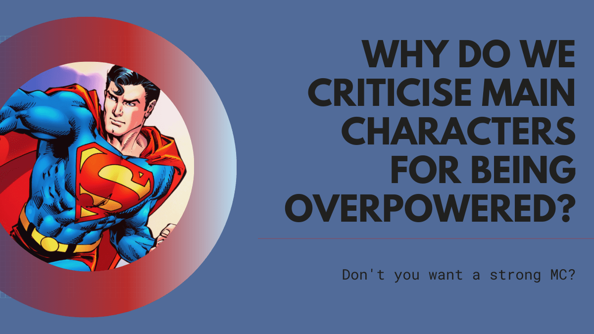 Featured image for Why Do We Criticise Main Characters For Being Overpowered?