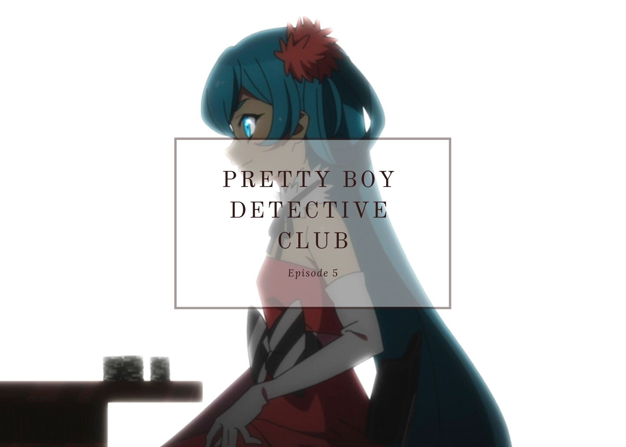 Featured image for Pretty Boy Detective Club ep5 – Thin Air
