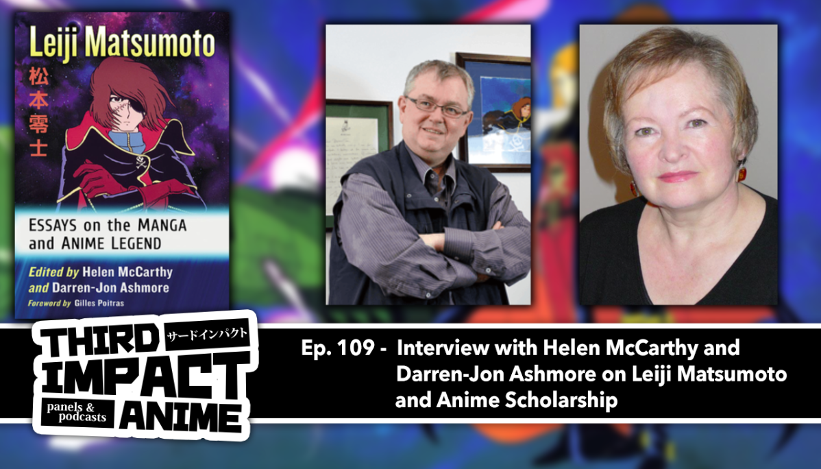 Featured image for Episode # 109 – Interview with Helen McCarthy and Darren-Jon Ashmore on Leiji Matsumoto and Anime/Manga Scholarship