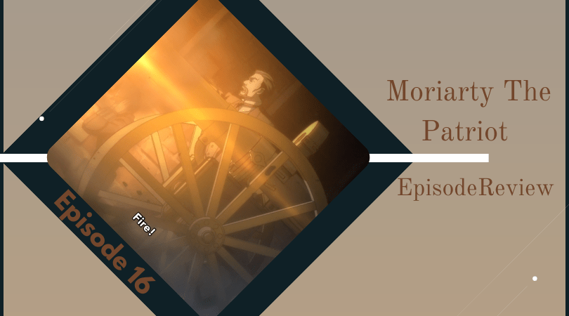 Background image for Moriarty The Patriot 2nd Season Episode 16 Review